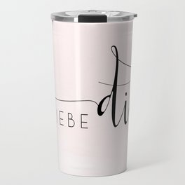 ICH LIEBE DICH,Love Quote,Love Gift,Boyfriend Gift,Gift For Couples,Anniversary Quote,Valentines Day Travel Mug