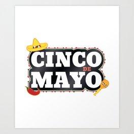 Cinco De Mayo Mexican Party Cinco De Mayo Costume Art Print