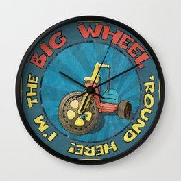 I'm The BIG WHEEL 'Round Here Wall Clock