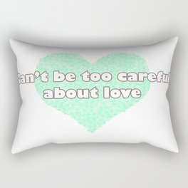 Can't be too careful about love - blue Rectangular Pillow