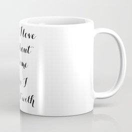 What I Love Most Coffee Mug