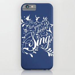 Let Your Heart Sing iPhone Case