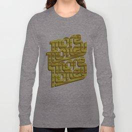 More Money, More Honey Long Sleeve T-shirt