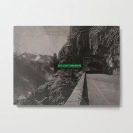 Get Lost Somewhere Metal Print