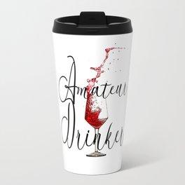Amateur Drinker Travel Mug