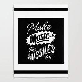 Motivational & Inspirational Quotes - Make music and missiles MMS 513 Poster