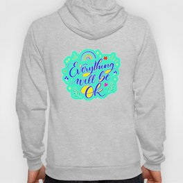 Everything Will Be Okay (8) Hoody