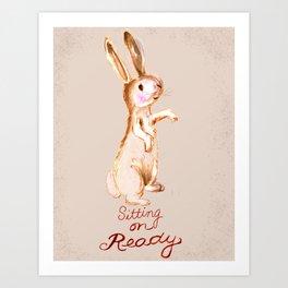 Bunny Zee: Sitting on Ready Art Print