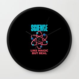 Science Like Magic But Real Funny Wall Clock