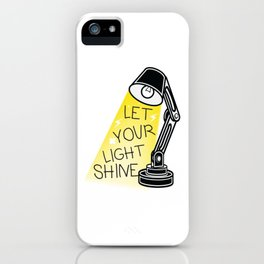 Let your light shine. iPhone Case