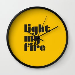 Light my fire, historic rock and roll song. Wall Clock