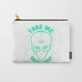 Take Me With You Carry-All Pouch