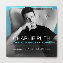 CHARLIE PUTH HAILEE STEINFELD VOICENOTES TOUR DATES 2019 UPIN Metal Print