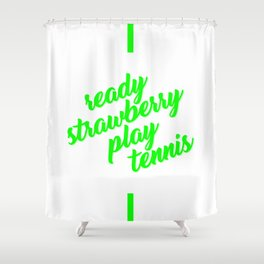 Ready strawberry play tennis type Shower Curtain