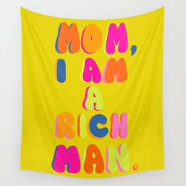 Mom, I Am A Rich Man Wall Tapestry