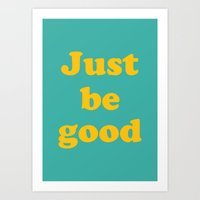 Just be good Art Print