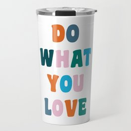 'Do What You Love' Colorful Retro Lettering Travel Mug