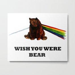 Wish You Were Bear Metal Print
