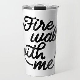 Fire Walk With Me Travel Mug