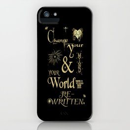 Change Your Mind & Your World Will Be Re-Written Black & Gold iPhone Case