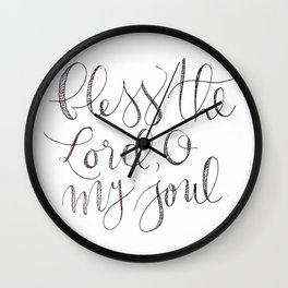 Bless The Lord, O My Soul Wall Clock