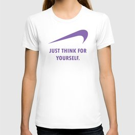 JUST THINK FOR YOURSELF T-shirt