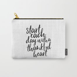 motivational poster,start each day with a thankful heart,inspirational quote,be thankful, quote art Carry-All Pouch
