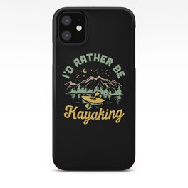I'd Rather Be Kayaking iPhone Case