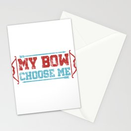 Bowman Archers Shooting Sports Bows Arrows My Bow Choose Me Archery Gifts Stationery Cards