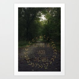 you & me under the trees Art Print