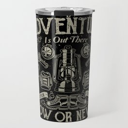 The Great Adventure is Out There Travel Mug