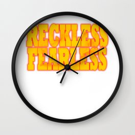 """""""Reckless Fearless"""" tee design dedicated for your bravery. Grab it now and show your fearless side. Wall Clock"""