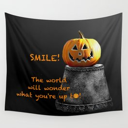 Smile and the world will wonder what you're up to! Wall Tapestry