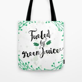 Fueled by Green Juice Tote Bag