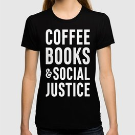 COFFEE BOOKS & SOCIAL JUSTICE T-SHIRT T-shirt