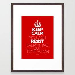 Keep calm Resist - I can resist everything but temptation - by Genu WORDISIAC™ TYPOGY™ Framed Art Print