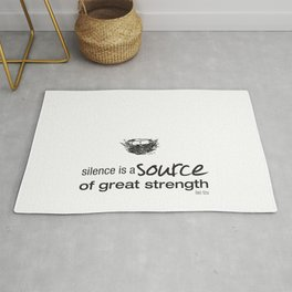 Silence is a Source of great strength – Lao Tzu Rug