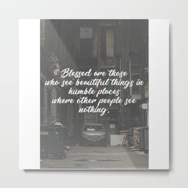 Blessed Beauty In Humble Places Metal Print