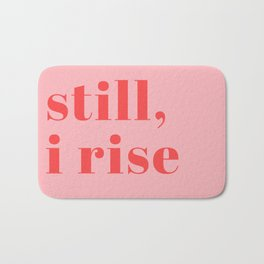 still I rise XIV Bath Mat