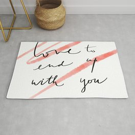 i will be love to end up with you Rug