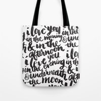 typography Tote Bags featuring I love you in the morning by Matthew Taylor Wilson