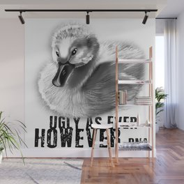 UGLY AS EVER Wall Mural
