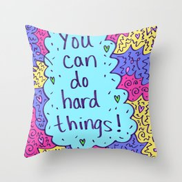 You can do hard things! Throw Pillow