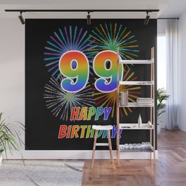 "99th Birthday ""99"" & ""HAPPY BIRTHDAY!"" w/ Rainbow Spectrum Colors + Fun Fireworks Inspired Pattern Wall Mural"