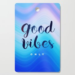Good Vibes #homedecor #cool #positive Cutting Board
