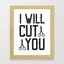I will cut you Framed Art Print