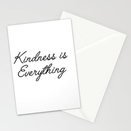 kindess is everything Stationery Cards