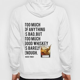 Mark Twain Quote, Too Much Of Anything Is Bad, Party Decor, Whiskey Print, Bar Decor Hoody