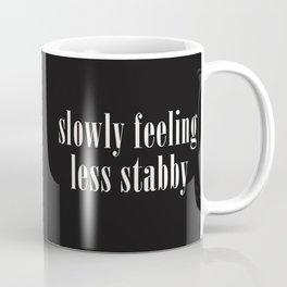 Slowly Feeling Less Stabby, Funny, Saying Coffee Mug