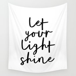 Let Your Light Shine black and white monochrome typography poster design home wall bedroom decor Wall Tapestry